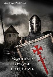 okładka Rycerze krzyża i miecza, Książka | Andrzej Zieliński