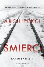 okładka Architekci śmierci Rodzina inżynierów Holocaustu, Książka | Bartlett Karen