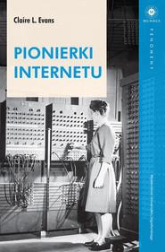 okładka Pionierki Internetu, Książka | Evans Claire