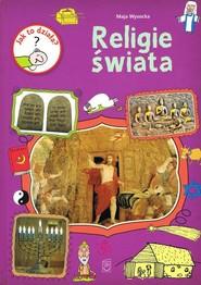 okładka Jak to działa? Religie świata, Książka | Wysocka Maja
