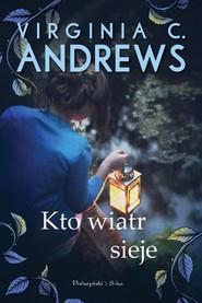 okładka Kto wiatr sieje, Książka | Virginia C. Andrews
