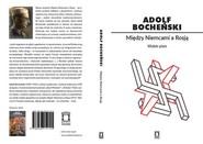 okładka Między Niemcami a Rosją Wybór pism, Książka | Bocheński Adolf