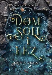 okładka Dom soli i łez, Książka | Erin A. Craig