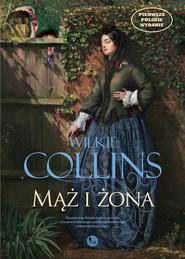 okładka Mąż i żona, Książka | Wilkie Collins