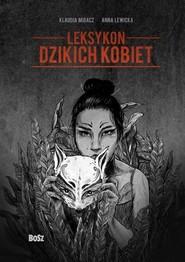 okładka Leksykon dzikich kobiet, Książka | Anna Lewicka, Klaudia Migacz