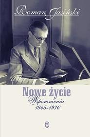 okładka Nowe życie Wspomnienia 1945-1976, Książka | Roman Jasiński