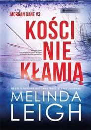 okładka Kości nie kłamią, Książka | Melinda Leigh