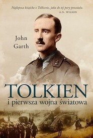 okładka Tolkien i pierwsza wojna światowa U progu Śródziemia, Książka | Garth John