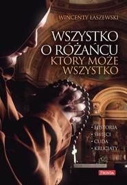 okładka Wszystko o różańcu który może wszystko, Książka   Wincenty Łaszewski