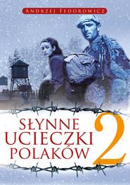 okładka Słynne ucieczki Polaków 2, Książka   Andrzej Fedorowicz