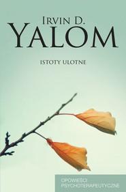 okładka Istoty ulotne Opowieści psychoterapeutyczne, Książka   Irvin Yalom