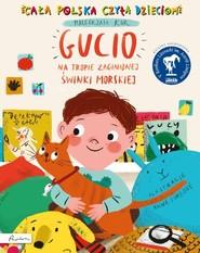 okładka Gucio na tropie zaginionej świnki morskiej, Książka | Kur Małgorzata