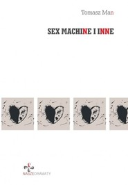 okładka Sex machine i inne, Książka | Tomasz Man