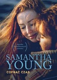 okładka Cofnąć czas, Książka | Samantha Young