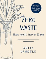 okładka Zero waste Nowa jakość życia w 30 dni, Książka   Adrian Markowski