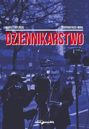 okładka Dziennikarstwo, Książka | Marek Chyliński, Stephan Russ-Mohl