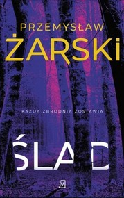 okładka Ślad, Książka | Przemysław Żarski