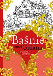 okładka Baśnie braci Grimm Czerwony Kapturek i inne, Książka | Jakub Grimm, Wilhelm Grimm