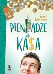 okładka Pieniądze albo kasa, Książka | Paweł Beręsewicz