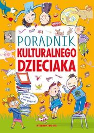 okładka Poradnik kulturalnego dzieciaka, Książka   Agnieszka Nożyńska-Demianiuk