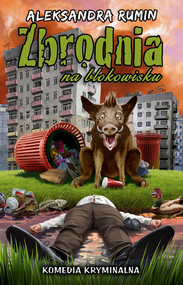 okładka Zbrodnia na blokowisku, Książka | Rumin Aleksandra