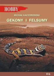 okładka Gekony i felsumy, Książka | Michał Kaczorowski