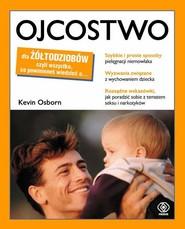okładka Ojcostwo dla żółtodziobów, Książka | Osborn Kevin