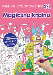 okładka Wielka kolorowanka XXL - Magiczna kraina, Książka | Praca Zbiorowa