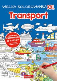okładka Wielka kolorowanka XXL - Transport, Książka | Praca Zbiorowa