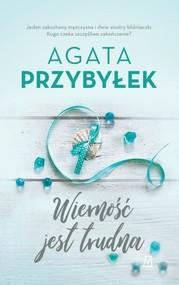 okładka Wierność jest trudna, Książka | Agata Przybyłek