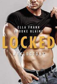 okładka LOCKED Wykluczony, Książka | Ella Frank, Brooke Blaine