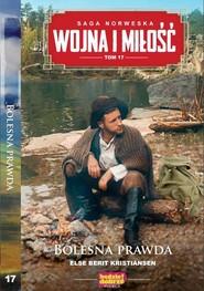 okładka Wojna i miłość Tom 17 Bolesna prawda, Książka   Else Berit Kristiansen