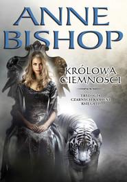 okładka Królowa Ciemności Tom 3 Czarnych kamieni, Książka   Anne Bishop