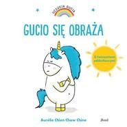 okładka Uczucia Gucia Gucio się obraża, Książka | Aurelie Chien Chow Chine