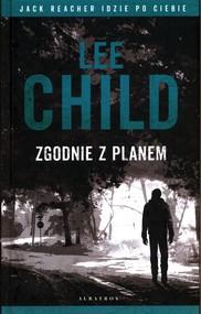 okładka Zgodnie z planem Jack Reacher idzie po ciebie, Książka | Lee Child