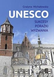 okładka UNESCO Sukcesy, porażki, wyzwania, Książka | Michałowska Grażyna