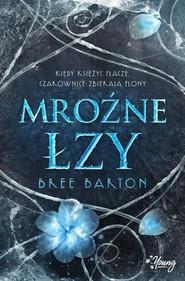 okładka Mroźne łzy, Książka | Barton Bree