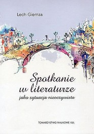 okładka Spotkanie w literaturze jako sytuacja nieoczywista, Książka | Giemza Lech