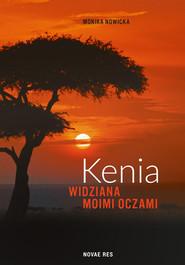 okładka Kenia widziana moimi oczami, Książka | Monika Nowicka