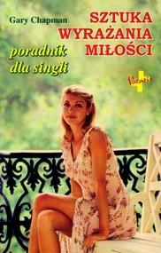 okładka Sztuka wyrażania miłości Poradnik dla singli, Książka | Gary Chapman
