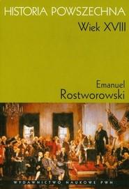 okładka Historia Powszechna Wiek XVIII, Książka | Rostworowski Emanuel