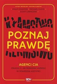 okładka Poznaj prawdę Agenci CIA zdradzą ci jak przekonać każdego by powiedział wszystko, Książka   Philip Houston, Mike Floyd, Susan Carnicero
