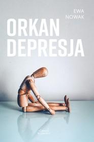 okładka Orkan Depresja, Książka | Ewa Nowak