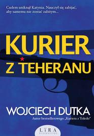 okładka Kurier z Teheranu, Książka | Wojciech Dutka