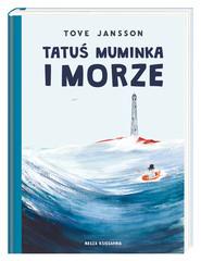 okładka Tatuś Muminka i morze, Książka | Tove Jansson