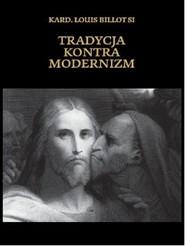 okładka Tradycja kontra modernizm, Książka | Billotsi Louis