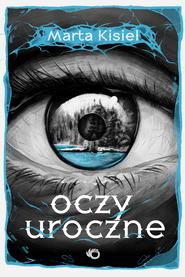 okładka Oczy uroczne, Książka | Marta Kisiel