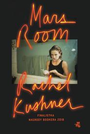 okładka Mars Room , Książka   Kushner Rachel
