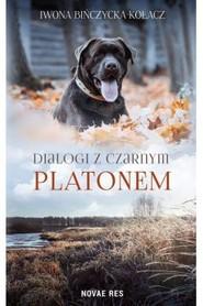 okładka Dialogi z czarnym Platonem, Książka | Iwona  Bińczycka-Kołacz