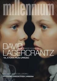 okładka Ta, która musi umrzeć, Książka | Lagercrantz David